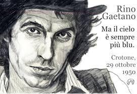 Ma il cielo è sempre più blu altra canzone più famosa di Rino Gaetano, irriverente cantautore che, in occasione del fatale incidente, non ricevette - si dice - le cure dovute