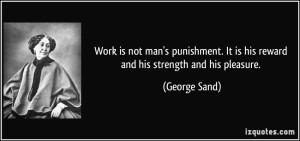 George Sand tesse la lode del lavoro: quello vero, diciamo qui noi...