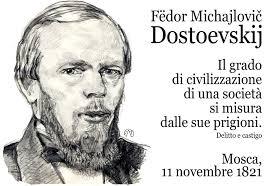 Dostoevskij e le carceri: i grandi personaggi affrontano senza mezzi termini i problemi di base della società